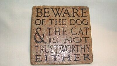 Decortive Stone Tile Plaque, Beware of The Dog & The Cat Is Not Trustworthy Eith