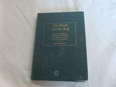 The French Marble Clock Book Plus Makers Nicolas M Thorpe