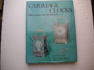Carriage Clocks: Their History and Development by Allix and Bonnert