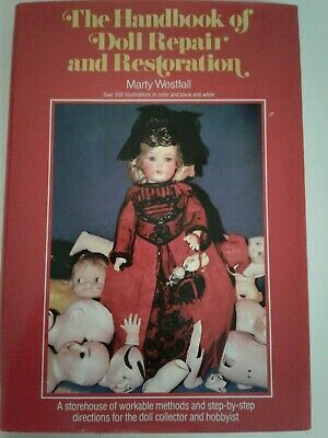 THE HANDBOOK OF DOLL REPAIR AND RESTORATION By Marty Westfall ~ 281 Pages