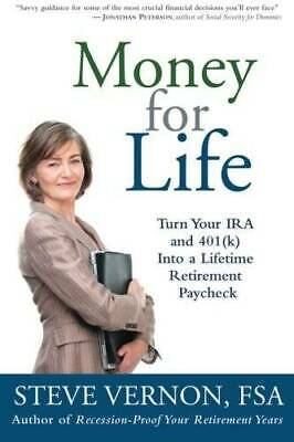 Money for Life: Turn Your IRA and 401(k) Into a Lifetime Retirem - VERY GOOD