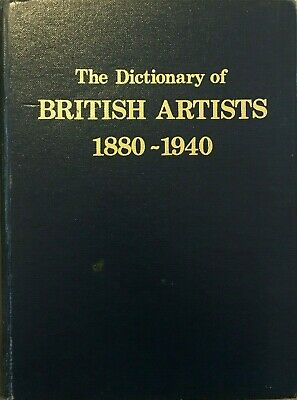 The dictionary of British Artists 1880-1940, An Antique Collectors' Club Researc