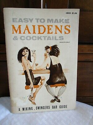 1965 Easy to Make Maidens & Cocktails, A Mixing, Swingers Bar Guide Raunchy Book