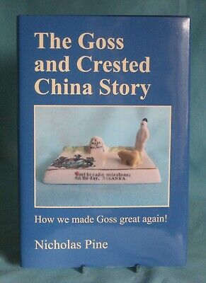 The Goss And Crested China Story. November 2019. Nicholas Pine. [Book]