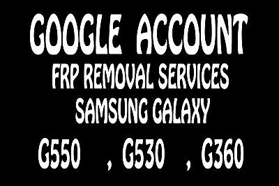 Google lock removal FRP bypass service for Samsung Galaxy Tab G550 G530 G350