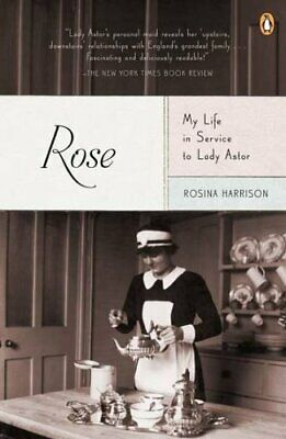 NEW - Rose: My Life in Service to Lady Astor by Harrison, Rosina