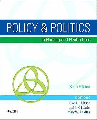 Policy and Politics in Nursing and Health Care by Mary W. Chaffee, Judith K....