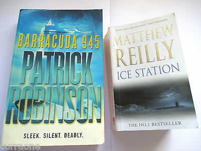 Matthew Reilly ICE STATION + Patrick Robinson BARRACUDA 945 paperbacks thrillers