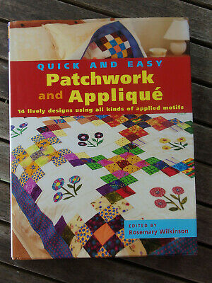 Quick & Easy Patchwork & Applique By Rosemary Wilkinson Hardcover Book