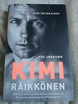 Hotakainen, Kari, The Unknown Kimi Raikkonen, Like New, Hardcover.