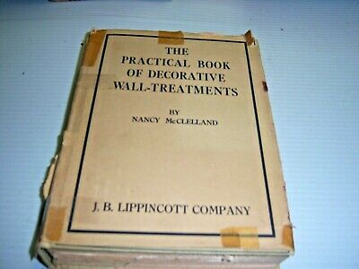 PRACTICAL BOOK OF DECORATIVE WALL-TREATMENTS by NANCY McCLELLAND  1926