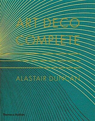Art Deco Complete: The Definitive Guide to the Decorative Arts of the 1920s ...