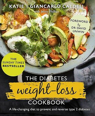 The Diabetes Weight Loss Cookbook A life changing diet to prevent and reverse