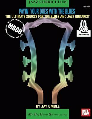 MBGU Jazz Curriculum Payin Your Dues with the Blues The Ultimate Source for t