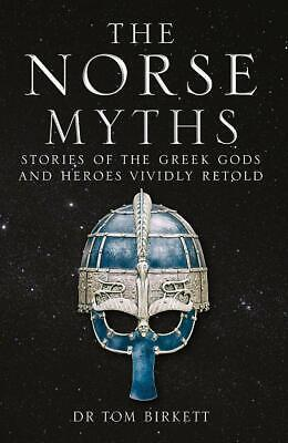 The Norse Myths Stories of The Norse Gods and Heroes Vividly Retold
