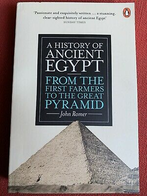 History of Ancient Egypt From the First Farmers to the Great Pyramid John Romer