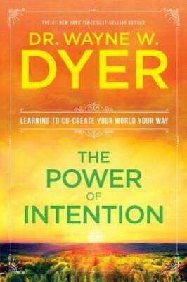 The Power of Intention - Paperback By Dyer, Dr. Wayne W. - GOOD
