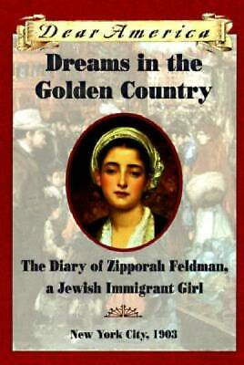 Dreams in the Golden Country: The Diary of Zipporah Feldman, a Jewi - ACCEPTABLE