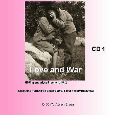 Love and War: World War 2 veterans and their wives an oral history double CD