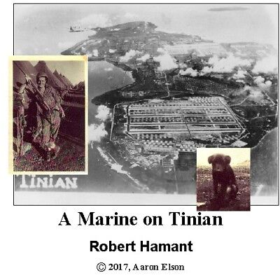 A Marine on Tinian: World War II veteran Bob Hamant's 2-hour oral history