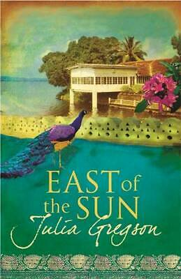 East of the Sun, Julia Gregson, New Book