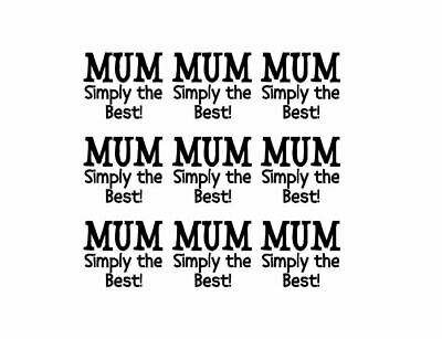 9 Mum Simply The Best Wine / Gin Glass Decal Sticker Birthday Mothers Day Gifts