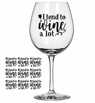 9 Wine A Lot Wine Gin Glass Decal Sticker Birthday Mothers Day Gifts Party Idea