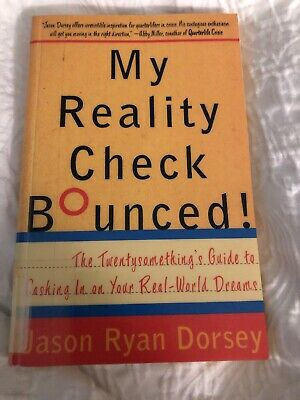 My Reality Check Bounced! : The Gen-Y Guide to Cashing in on Your Real-World...