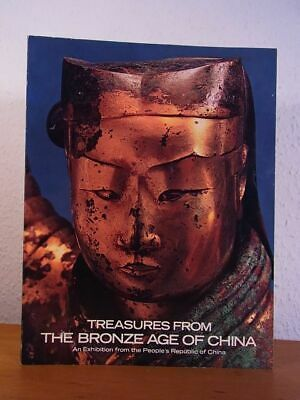 Treasures from the Bronze Age of China. An Exhibition from the People's Republic