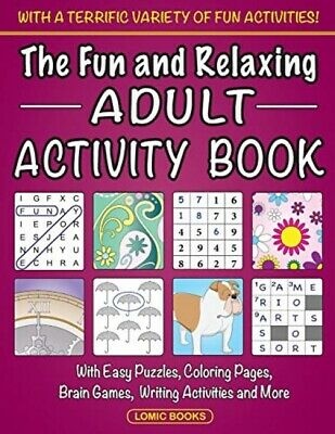 The Fun and Relaxing Adult Activity Book: With Easy Puzzles, Coloring ...