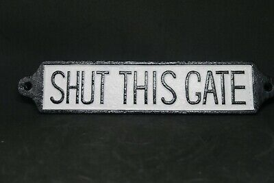 Cast Iron Embossed Shut This Gate Sign Home Decor