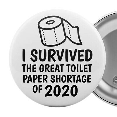 Funny Toilet Paper Pin Badge 5.5cm I Survived The Great Shortage 2020