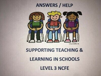 SUPPORTING TEACHING & LEARNING IN SCHOOLS NCFE LEVEL 3 ANSWERS Whole Course!!