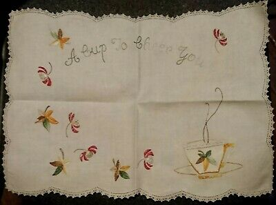 TRAY CLOTH DOILY - Embroidered Linen 'A CUP TO CHEER YOU' CUP  - VINTAGE - LOOK!