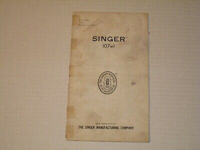 Vintage 1939 SINGER SEWING MACHINE Model No 107wI Instruction Part Manual