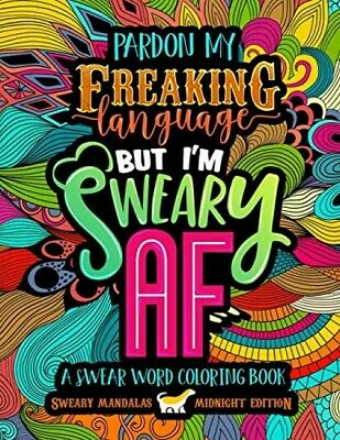 A Swear Word Coloring Book Midnight Edition: Sweary Mandalas: Pardon My ...
