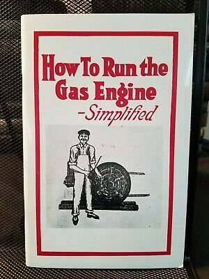 How to Run the Gas Engine Simplified 1915 Manual Modern Reprint Illustrated