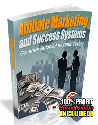 Affiliate Marketing and Success Systems w/ Master Resell Rights ~Bonus~PDF Book