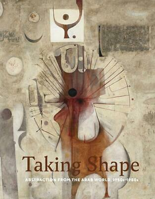 Taking Shape Abstraction from the Arab World, 1950s-1980s Lynn Gumpert Buch 2020