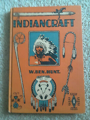 Indiancraft By W. Ben Hunt - 1942 1St Printing