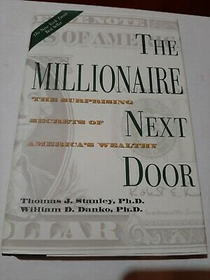 The Millionaire Next Door : The Surprising Secrets of America's Wealthy by Will…