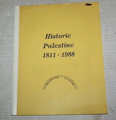 Palestine Illinois Pictorial Historic History Booklet 1811-1988