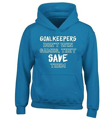 goal keepers don't win games, kid's hoodie /sweater football sport goal net 5426
