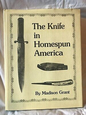 Signed The Knife in Homespun America by Madison Grant HBDJ First Edition c.1984