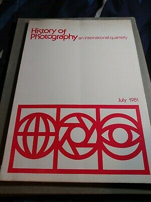 HISTORY OF PHOTOGRAPHY. AN INTERNATIONAL QUARTERLY. July 1981