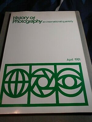 HISTORY OF PHOTOGRAPHY. AN INTERNATIONAL QUARTERLY april 1981
