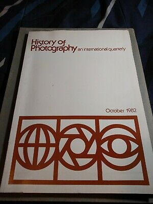 HISTORY OF PHOTOGRAPHY. AN INTERNATIONAL QUARTERLY october 1982