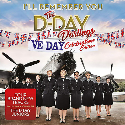D-DAY DARLINGS - VE DAY CELEBRATION EDITION NEW CD - Released 08/05/2020
