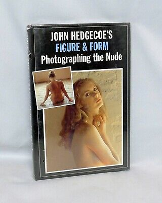 John Hedgecoe's Figure & Form Photographing the Nude NEW SEALED