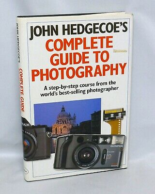John Hedgecoe's Complete Guide to Photography Hardcover